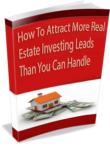 How To Attract More Real Estate Investing Leads Than You Can Handle